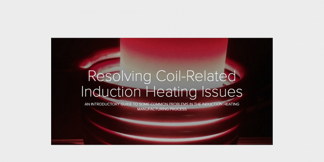 Resolving Coil Related Induction Heating Issues